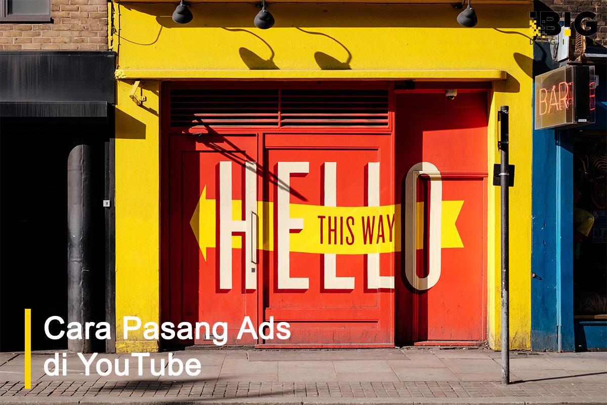 Ingin Tau Cara Memasang Ads Di Youtube Ibig Digital Agency