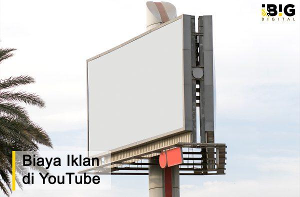 Anda Perlu Tahu, Ini Dia Biaya Iklan YouTube