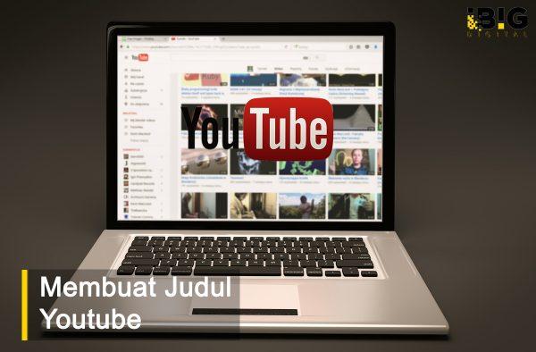 Trik Membuat Judul YouTube yang Ampuh