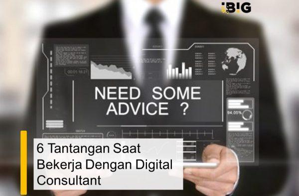 6 Tantangan Saat Bekerja Dengan Digital Consultant