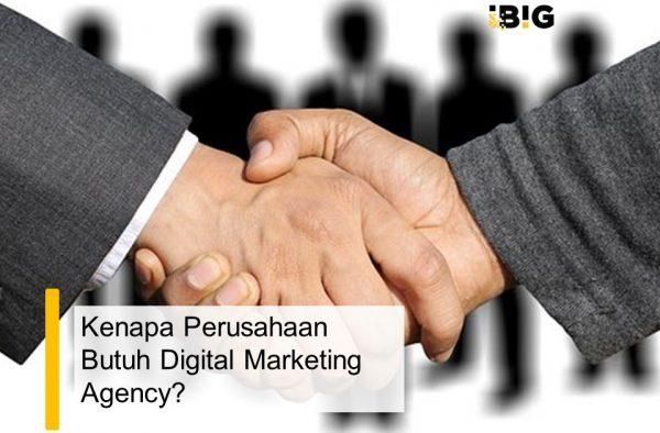 Kenapa Perusahaan Butuh Digital Marketing Agency?