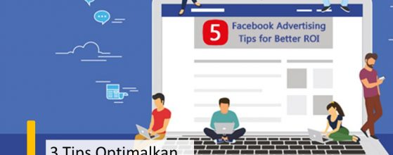 3 Tips Optimalkan Facebook Ads dari Digital Marketing Agency