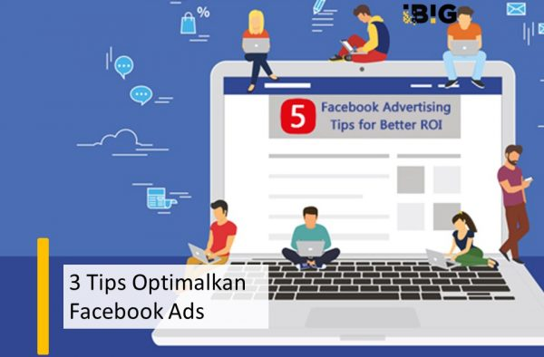 3 Tips Optimalkan Facebook Ads dari Digital Marketing Agency
