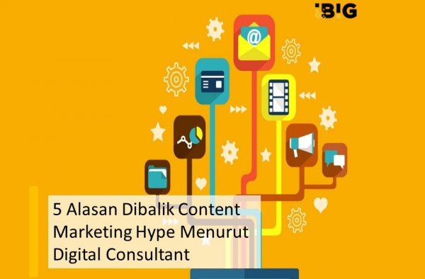 5 Alasan Dibalik Content Marketing Hype Menurut Digital Consultant