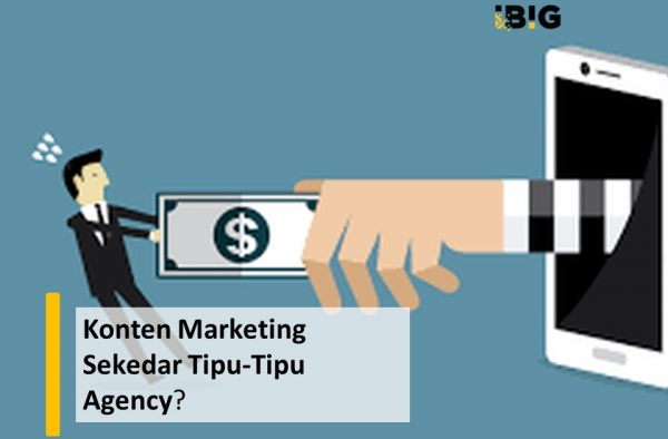 Konten Marketing Sekedar Tipu Daya Digital Marketing Agency?