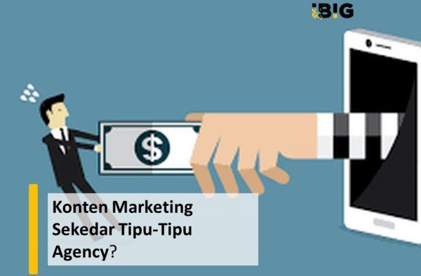 Konten Marketing Sekedar Tipu Daya Digital Marketing Agency?