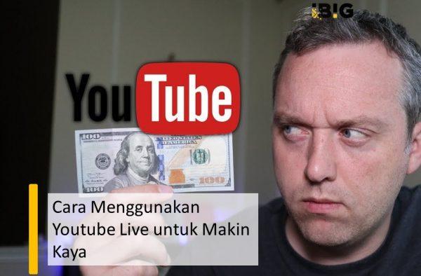 Cara Menggunakan Youtube Live untuk Makin Kaya